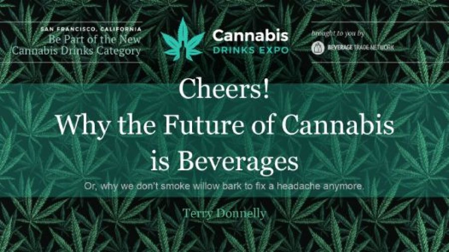Photo for: Why the future of Cannabis is Beverage by Terry Donnelly